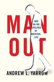 Man Out (Men on the Sidelines of American Life) by Andrew L. Yarrow, 9780815732747