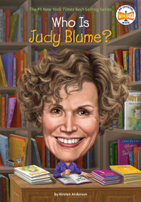 Who Is Judy Blume? by Kirsten Anderson, Who HQ, Ted Hammond, 9780448488493