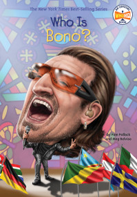 Who Is Bono? - 9781524788513 by Pam Pollack, Meg Belviso, Who HQ, Andrew Thomson, 9781524788513