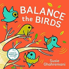 Balance the Birds by Susie Ghahremani, 9781419728761