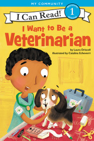 I Want to Be a Veterinarian - 9780062432612 by Laura Driscoll, Catalina Echeverri, 9780062432612