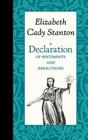 A Declaration of Sentiments and Resolutions by Elizabeth Cady Stanton, 9781429096157