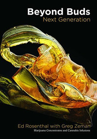 Beyond Buds, Next Generation (Marijuana Concentrates and Cannabis Infusions) by Ed Rosenthal, Greg Zeman, 9781936807383