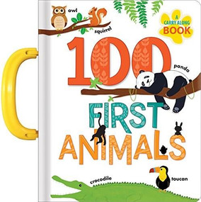 100 First Animals: A Carry Along Book by Anne Paradis, Annie Sechao, 9782924786499