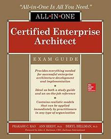 Certified Enterprise Architect All-in-One Exam Guide by Beryl Bellman, Prakash Rao, Ann Reedy, 9781260121483