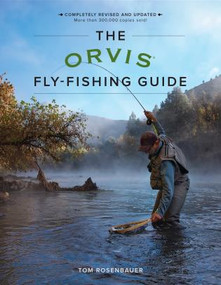 The Orvis Fly-Fishing Guide, Revised by Tom Rosenbauer, 9781493025794