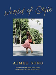 Aimee Song: World of Style by Aimee Song, 9781419733369