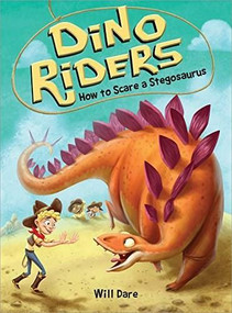 How to Scare a Stegosaurus by Will Dare, Mariano Epelbaum, 9781492668121