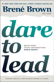 Dare to Lead (Brave Work. Tough Conversations. Whole Hearts.) by Brené Brown, 9780399592522