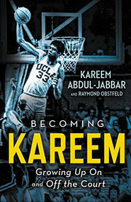 Becoming Kareem (Growing Up On and Off the Court) - 9780316555418 by Kareem Abdul-Jabbar, Raymond Obstfeld, 9780316555418