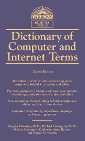 Dictionary of Computer and Internet Terms by Douglas Downing, Michael Covington, Melody Covington, 9781438008783