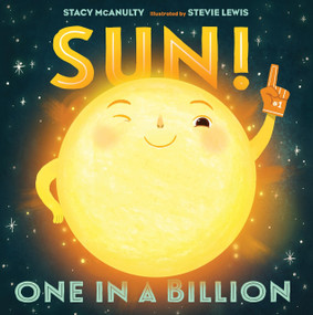 Sun! One in a Billion by Stacy McAnulty, Stevie Lewis, 9781250199324
