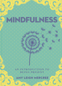 A Little Bit of Mindfulness (An Introduction to Being Present) by Amy Leigh Mercree, 9781454932246