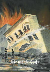Jake and the Quake - 9781943431403 by Cary I. Sneider, 9781943431403