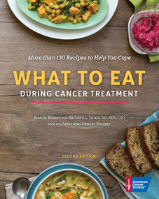 What to Eat During Cancer Treatment by American Cancer Society, Jeanne Besser, Barbara Grant, 9781604432565