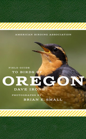 American Birding Association Field Guide to Birds of Oregon by Dave Irons, Brian Small, 9781935622680