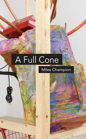 A Full Cone by Miles Champion, 9781784104405