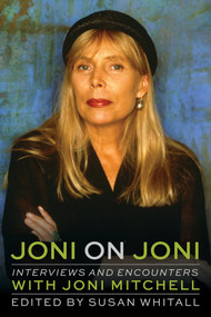 Joni on Joni (Interviews and Encounters with Joni Mitchell) by Susan Whitall, 9780914090359