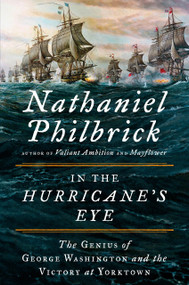 In the Hurricane's Eye (The Genius of George Washington and the Victory at Yorktown) by Nathaniel Philbrick, 9780525426769