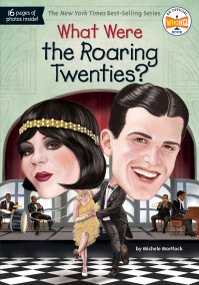 What Were the Roaring Twenties? - 9781524786397 by Michele Mortlock, Who HQ, Jake Murray, 9781524786397