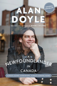 A Newfoundlander in Canada (Always Going Somewhere, Always Coming Home) - 9780385686211 by Alan Doyle, 9780385686211