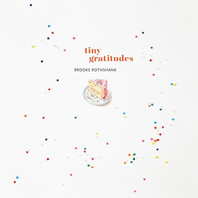 Tiny Gratitudes by Brooke Rothshank, 9781946764171