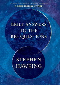 Brief Answers to the Big Questions by Stephen Hawking, 9781984819192