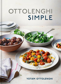 Ottolenghi Simple (A Cookbook) by Yotam Ottolenghi, 9781607749165