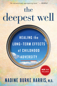 The Deepest Well (Healing the Long-Term Effects of Childhood Adversity) by Nadine Burke Harris, 9781328502667