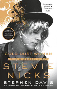 Gold Dust Woman (The Biography of Stevie Nicks) - 9781250295620 by Stephen Davis, 9781250295620