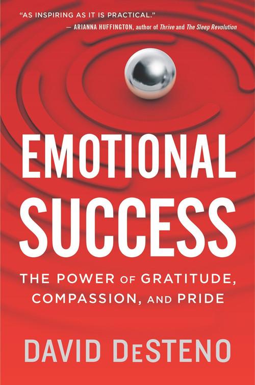 Emotional Success (The Power of Gratitude, Compassion, and Pride) - 9781328505934 by David DeSteno, 9781328505934
