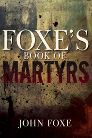Foxe's Book of Martyrs - 9781641231145 by John Foxe, 9781641231145