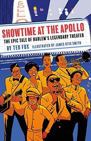 Showtime at the Apollo (The Epic Tale of Harlem's Legendary Theater) - 9781419731389 by Ted Fox, James Otis Smith, 9781419731389