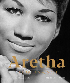 Aretha (The Queen of Soul-A Life in Photographs) by Meredith Ochs, 9781454934585