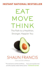 Eat, Move, Think (The Path to a Healthier, Stronger, Happier You) by Shaun Francis, 9781501157837