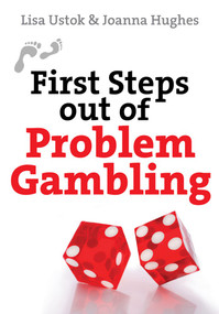 First Steps Out of Problem Gambling by Lisa Jane Ustok, Joanna Hughes, 9780745955377