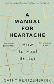 A Manual for Heartache (How to Feel Better) by Cathy Rentzenbrink, 9781509824465