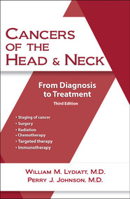 Cancers of the Head and Neck (From Diagnosis to Treatment) by Perry Johnson, William M. Lydiatt, MD, 9781943886821
