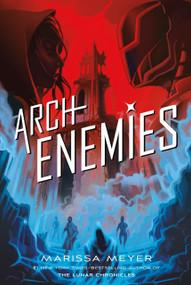 Archenemies by Marissa Meyer, 9781250078308