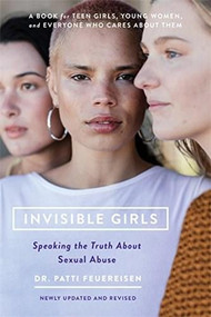 Invisible Girls (Speaking the Truth about Sexual Abuse) by Patti Feuereisen, 9781580058605