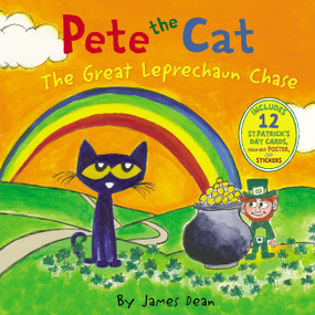 Pete the Cat: The Great Leprechaun Chase (Includes 12 St. Patrick's Day Cards, Fold-Out Poster, and Stickers!) by James Dean, James Dean, Kimberly Dean, 9780062404503