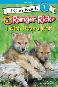 Ranger Rick: I Wish I Was a Wolf by Jennifer Bové, 9780062432193
