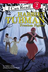 Harriet Tubman: Freedom Fighter by Nadia L. Hohn, Gustavo Mazali, 9780062432841