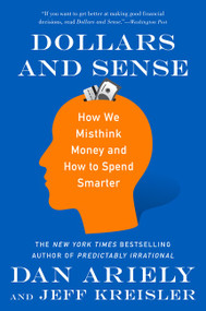 Dollars and Sense (How We Misthink Money and How to Spend Smarter) - 9780062651211 by Dr. Dan Ariely, Jeff Kreisler, 9780062651211
