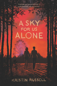 A Sky for Us Alone by Kristin Russell, 9780062697028