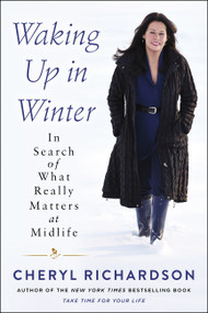 Waking Up in Winter (In Search of What Really Matters at Midlife) - 9780062681676 by Cheryl Richardson, 9780062681676