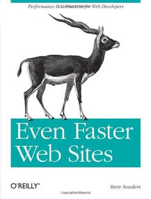Even Faster Web Sites (Performance Best Practices for Web Developers) by Steve Souders, 9780596522308