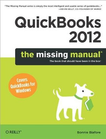 QuickBooks 2012: The Missing Manual by Bonnie Biafore, 9781449398514