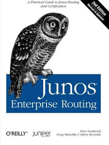 Junos Enterprise Routing (A Practical Guide to Junos Routing and Certification) by Peter Southwick, Doug Marschke, Harry Reynolds, 9781449398637