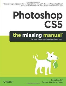 Photoshop CS5: The Missing Manual by Lesa Snider, 9781449381684